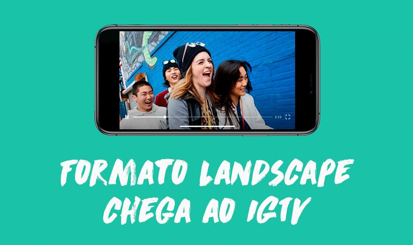 Formato landscape chega ao IGTV