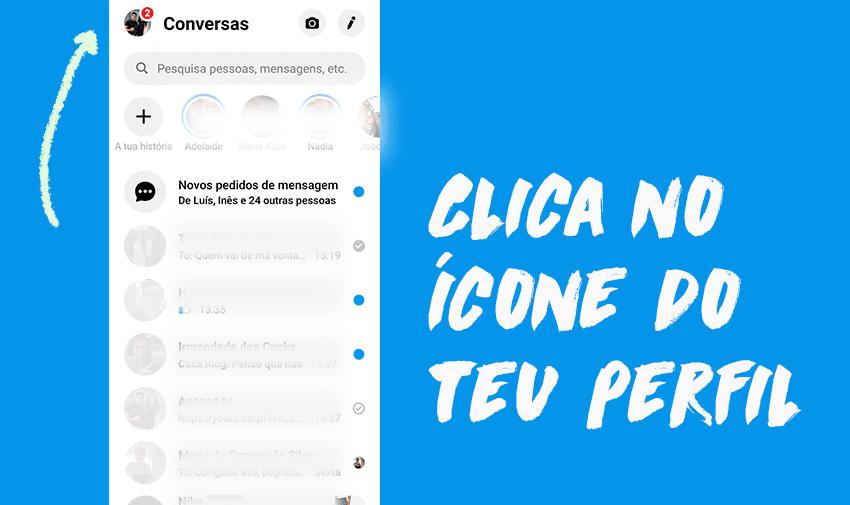 1º Passo Stories arquivadas Messenger: clicar no teu ícone de perfil - junto a 'Conversas'