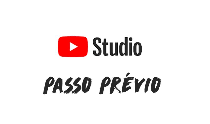 Passo Prévio: inicia sessão na tua conta de YouTube e acede ao YouTube Studio