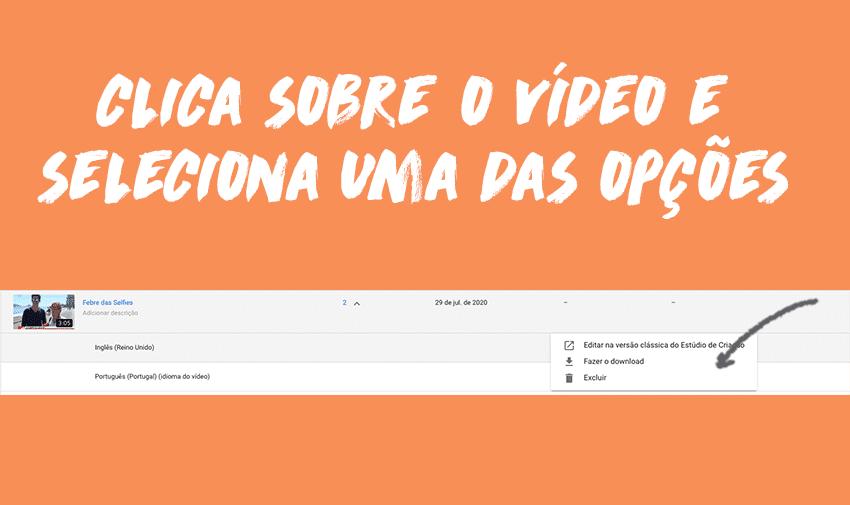 Passo Extra - Clica sobre o vídeo e selecionar uma das opções