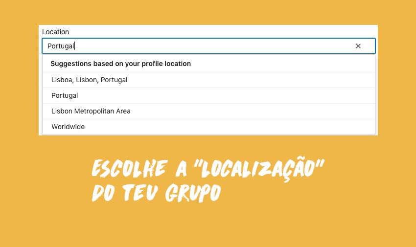 """Escolhe a """"localização geográfica"""" do teu grupo"""