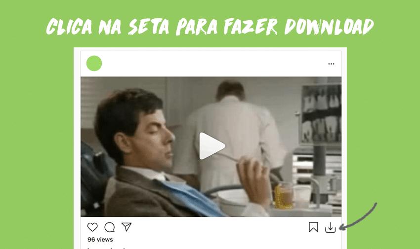 Clica na seta para fazeres download de vídeos de Instagram
