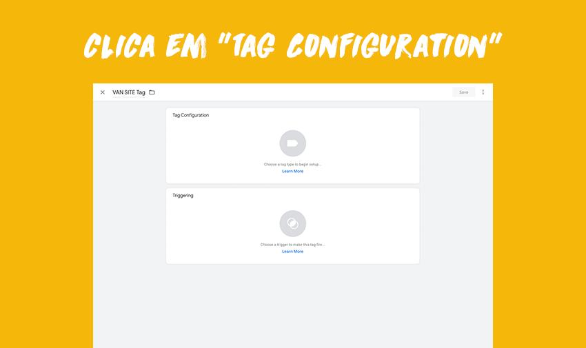 """Clica em """"Tag configuration""""."""