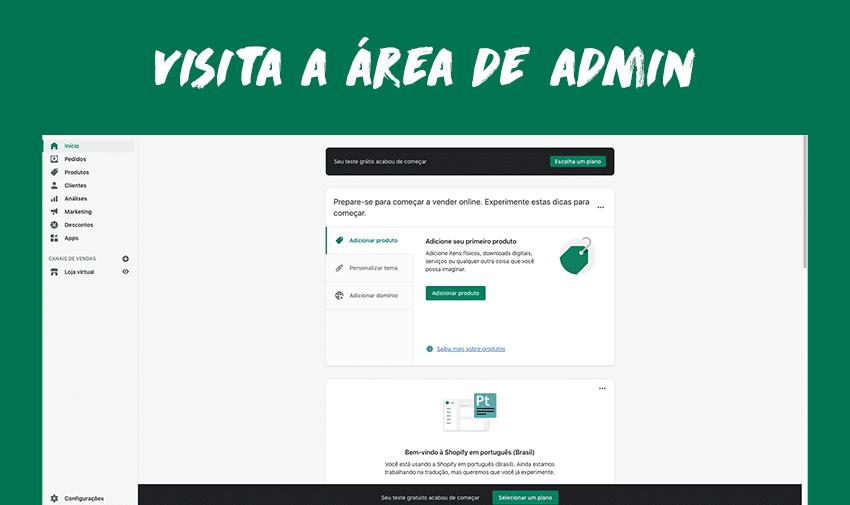 Visita a área de admin da tua conta de Shopify.