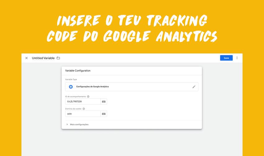 """Insere o teu tracking code do Google Analytics e clica em """"Save""""."""