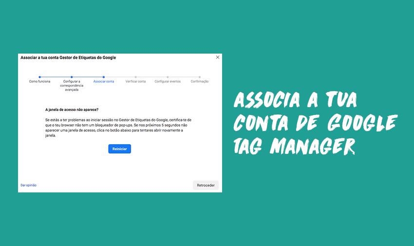 Associa a tua conta de Google Tag Manager e clica em continuar